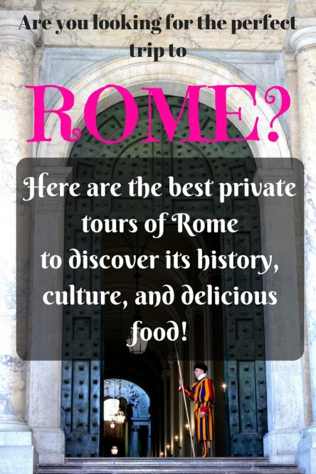 The best of Rome private tours